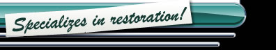 Specializes in restoration!
